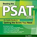 Beating the PSAT, 2009 Edition: An Audio Guide to Getting the Score You Need Audiobook by  PrepLogic