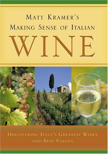 Matt Kramer's Making Sense Of Italian Wine by Matt Kramer