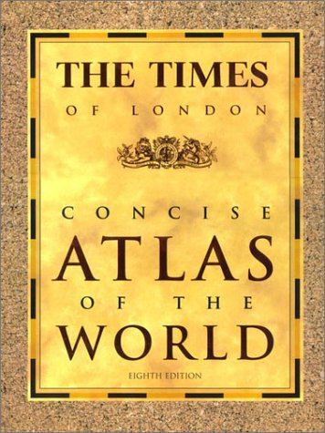 The Times of London Concise Atlas of the World: Eighth Edition (Times of London Concise Atlas of the World)