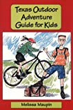 Texas Outdoor Adventure Guide for Kids