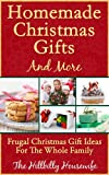 Homemade Christmas Gifts and More - Frugal Christmas Gift Ideas For The Whole Family
