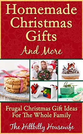 Homemade Christmas Gifts And More Frugal Christmas Gift