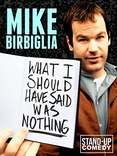 Mike Birbiglia: What I Should Have Said Was Nothing on Amazon Prime Instant Video UK