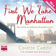 First We Take Manhattan (       UNABRIDGED) by Colette Caddle Narrated by Lara Hutchinson