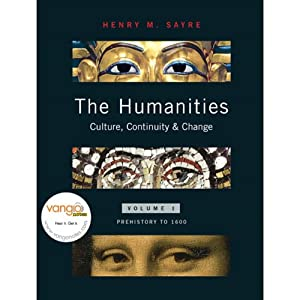 VangoNotes for The Humanities: Culture, Continuity and Change: Volume 1 | [Henry M. Sayre]