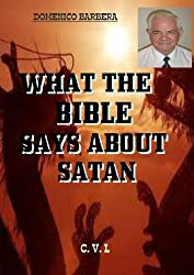 WHAT THE   BIBLE   SAYS ABOUT   SATAN (English Edition)
