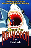 img - for Quest for Megalodon: A Thrilling Tale of Action, Adventure and Prehistoric Brutality book / textbook / text book