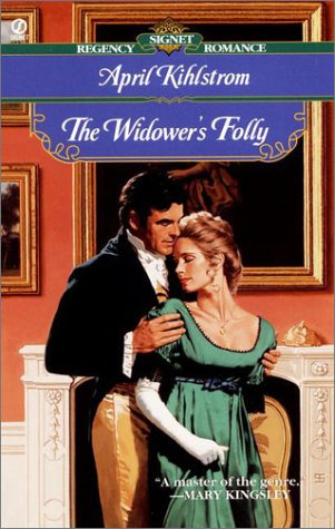 The Widower's Folly (Signet Regency Romance), APRIL KIHLSTROM