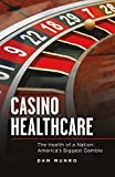 Casino Healthcare: The Health of a Nation: Americas Biggest Gamble
