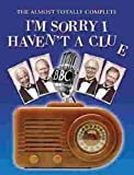 The Almost Totally Complete I'm Sorry I Haven't A Clue Tim Brooke-Taylor