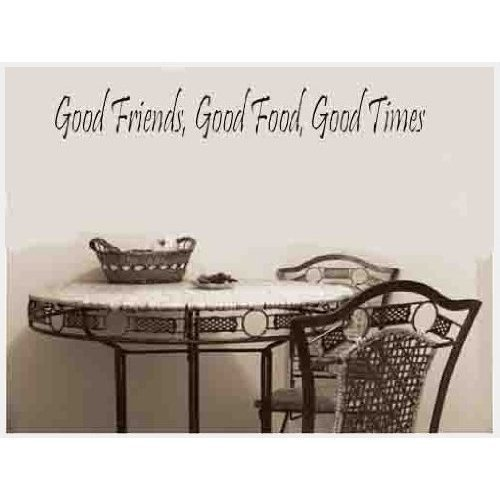 Toprate(Tm) Good Friend Good Food Good Time-Wall Decal For Nursery-Home Decor-Wall Sticker Decal,Wall Art-Wall Decor Wall Sayings-Famous Quotes front-56430