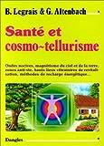 Santé et cosmo-tellurisme Gilbert Altenbach Boune Legrais