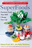 SuperFoods Rx: Fourteen Foods That Will Change Your Life