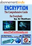 Encryption: The Comprehensive Guide f...