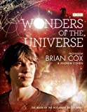 Andrew Cohen Brian Cox Wonders of the Universe by Brian Cox, Andrew Cohen 1st (first) Edition (2011)