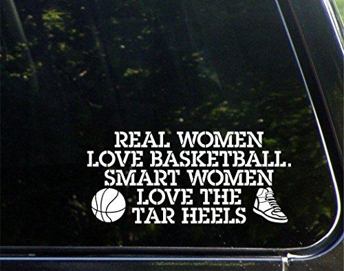 Real Women Love Basketball. Smart Women Love The Tar Heels - 8-1/4
