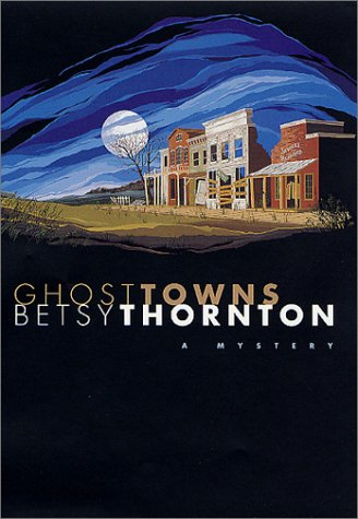 Ghost Towns, Betsy Thornton