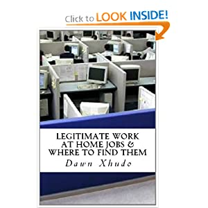 Legitimate Work at Home Jobs: and Where to Find Them: Dawn Xhudo: 9781478175070: Amazon.com: Books