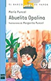 img - for Abuelita Opalina/ Grandmother Opalina (Coleccion El Barco De Vapor, 21) (Spanish Edition) book / textbook / text book