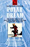 Polar Dream: The Heroic Saga of the First Solo Journey by a Woman and Her Dog to the Pole