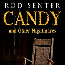 Candy and Other Nightmares Audiobook by Rod Senter Narrated by James Romick
