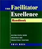 img - for Facilitator Excellence, Handbook: Helping People Work Creatively and Productively Together book / textbook / text book