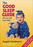 Angela Henderson The Good Sleep Guide for You and Your Baby