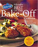 Pillsbury Best of the Bake-Off Cookbook: Recipes from America's Favorite Cooking Contest (with a Quick & Easy Main Meals Chapter!) (0764588583) by Pillsbury Editors