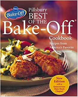 Pillsbury Best of the Bake-Off Cookbook: Recipes from ...
