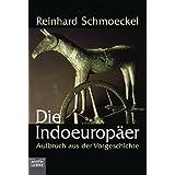 """Die Indoeurop�er: Aufbruch aus der Vorgeschichtevon """"Reinhard Schmoeckel"""""""