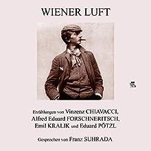 Wiener Luft Hörbuch von Vinzenz Chiavacci, Alfred Eduard Forschneritsch, Emil Kralik, Eduard Pötzl Gesprochen von: Franz Suhrada