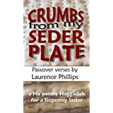 Crumbs from My Seder Plate: Passover Versesby Laurence Phillips