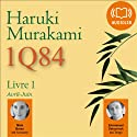 1Q84 - Livre 1, Avril-Juin (       UNABRIDGED) by Haruki Murakami Narrated by Emmanuel Dekoninck, Maia Baran