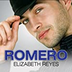 Romero: Moreno Brothers, Book 4 (       UNABRIDGED) by Elizabeth Reyes Narrated by Tanya Eby