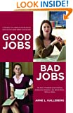 Good Jobs, Bad Jobs: The Rise of Polarized and Precarious Employment Systems in the United States 1970s to 2000s (American Sociological Association's Rose Series in Sociology)