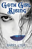 Goth Girl Rising (0547403089) by Lyga, Barry