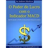 O Poder de Lucro com o Indicador MACD Aprenda Quando Possivelmente Tendências Começam & Acabam ( Trend Following...
