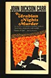 The Arabian Nights Murder (002018350X) by John Dickson Carr