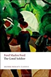 img - for The Good Soldier: A Tale of Passion (Oxford World's Classics) by Ford, Ford Madox New edition (2012) book / textbook / text book