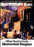 King Solomon's Mines: Allan Quatermain and Montezuma's Daughter (Illustrated British Classics)