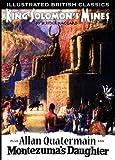 King Solomon's Mines: Allan Quatermain and Montezuma's Daughter (Illustrated British Classics)