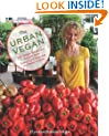 The Urban Vegan: 250 Simple, Sumptuous Recipes from Street Cart Favorites to Haute Cuisine