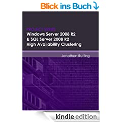 Windows Server 2008 R2 & SQL Server 2008 R2 High Availability Clustering (Project Series)
