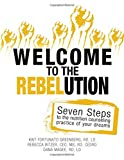 img - for Welcome to the REBELution: 7 Steps to the Nutrition Counseling Practice of Your Dreams book / textbook / text book
