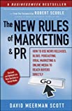 img - for The New Rules of Marketing and PR: How to Use News Releases, Blogs, Podcasting, Viral Marketing and Online Media to Reach Buyers Directly book / textbook / text book