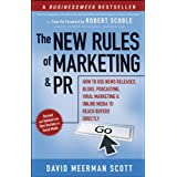 The New Rules of Marketing and PR: How to Use News Releases, Blogs, Podcasting, Viral Marketing and Online Media to Reach Buyers Directly ~ David Meerman Scott
