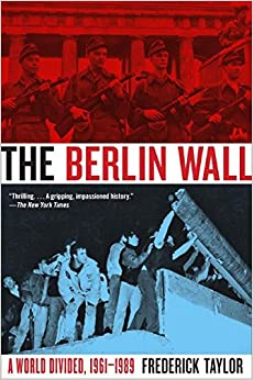 berlin wall book review on the Student book review essay for a lecture course on germany a history and analysis of the berlin wall book essay on: frederick taylor, the berlin wall: a world divided, 1961-1989 (new york: harper perennial, 2007), 449 pages [not at ucsb google books.