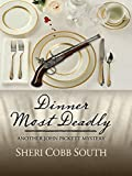 Dinner Most Deadly (Another John Pickett Mystery)
