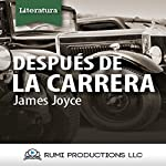 Después de la Carrera (Dublineses) [After the Race (Dubliners)] | James Joyce