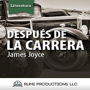 Después de la Carrera (Dublineses) [After the Race (Dubliners)] Audiobook